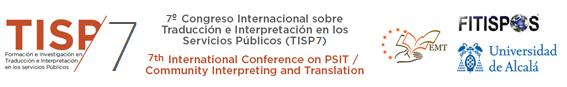 7º CONGRESO INTERNACIONAL SOBRE TRADUCCIÓN E INTERPRETACIÓN EN LOS SERVICIOS PÚBLICOS (TISP7)