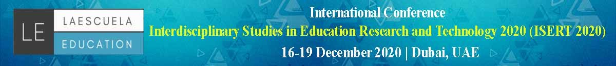 International Conference on Interdisciplinary Studies in Education Research and Technology 2020 (ISERT 2020)