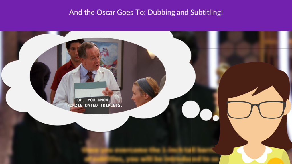 And the Oscar Goes To: Dubbing and Subtitling!