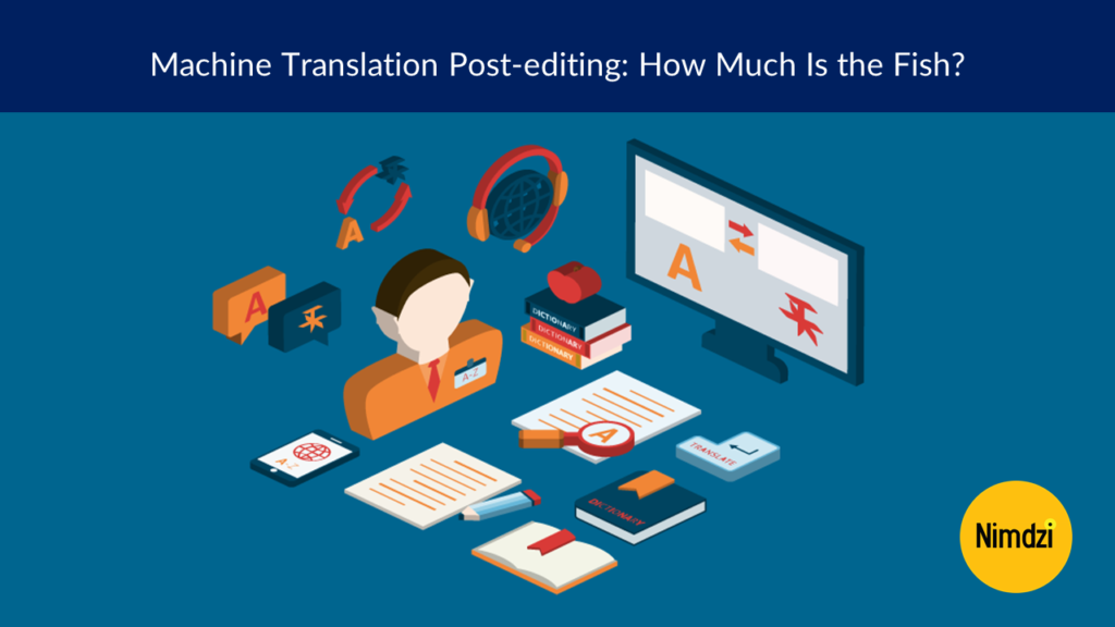 Machine Translation Post-editing: How Much Is the Fish?