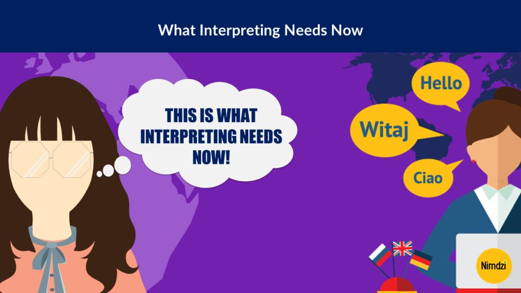 What Interpreting Needs Now