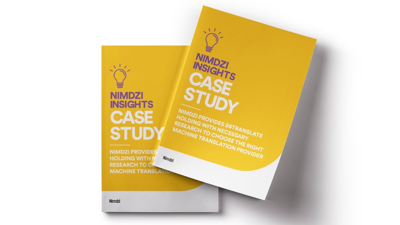 Case Study: Nimdzi provides 24Translate Holding with necessary research to choose the right machine translation provider.