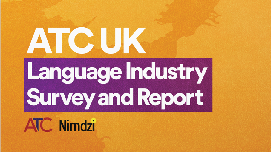 Association of Translation Companies, UK Language Industry Survey and Report