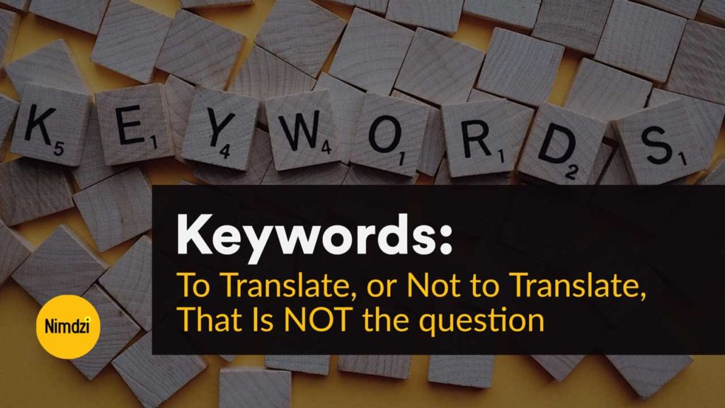 Keywords: To Translate, or Not to Translate, That Is NOT the question