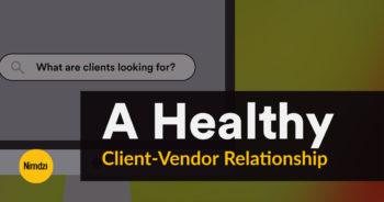 A Healthy Client-Vendor Relationship