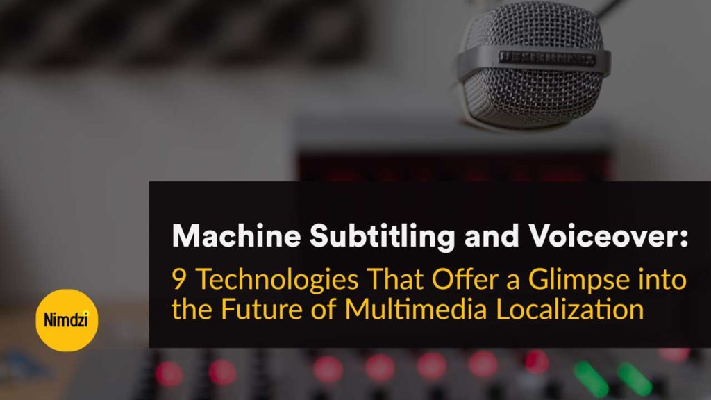 Machine Subtitling and Voiceover