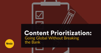 Content Prioritization: Going Global without Breaking the Bank