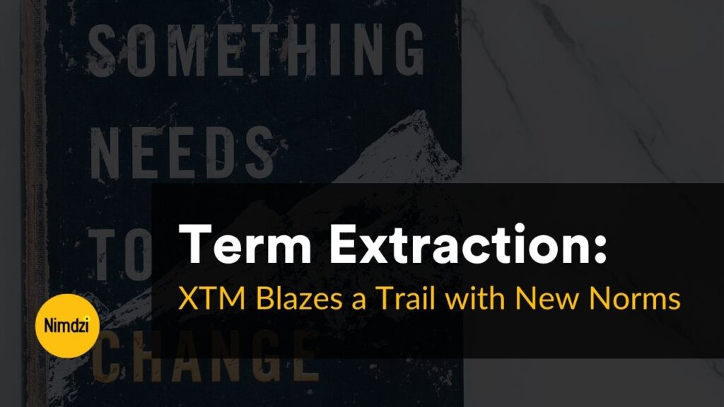 Term Extraction: XTM Blazes a Trail with New Norms