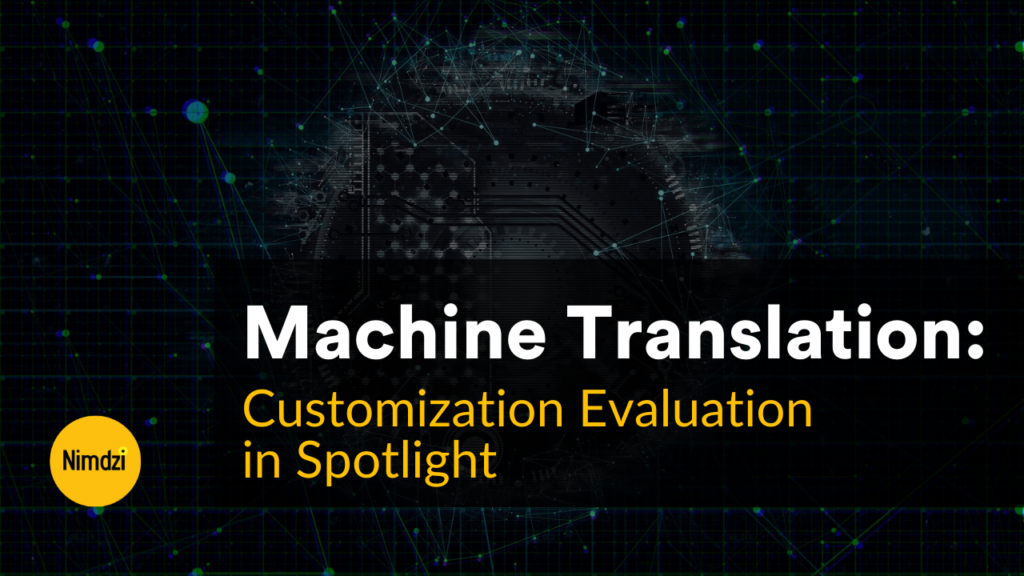 Machine Translation customization and how to evaluate it with Spotlight by Intento