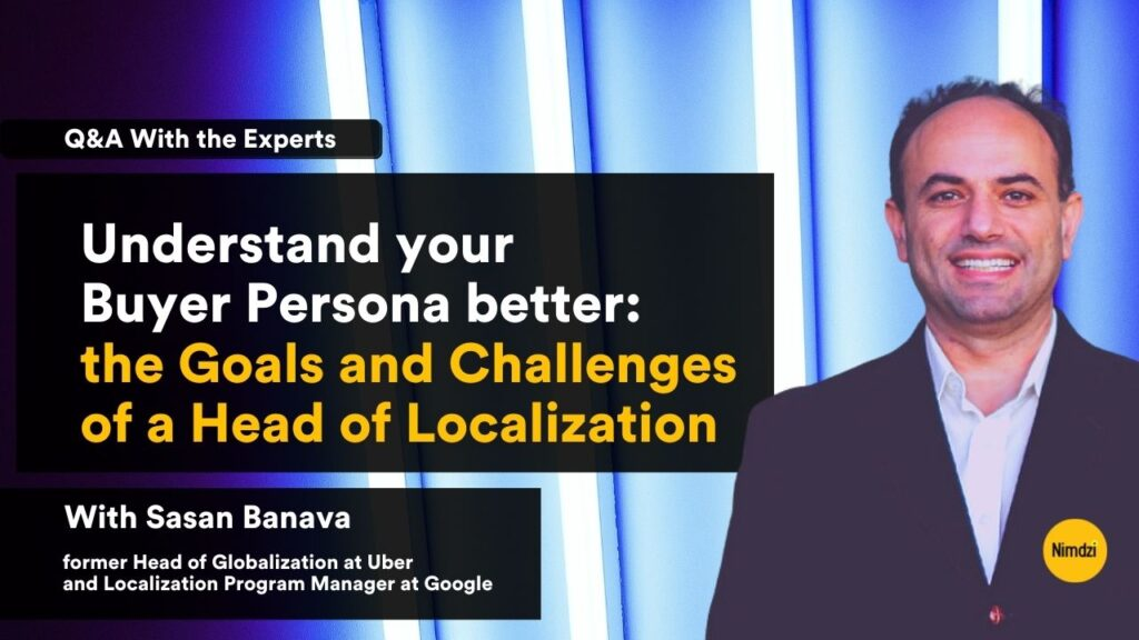 Understand your Buyer Persona better: the Goals and Challenges of a Head of Localization - Q&A Session