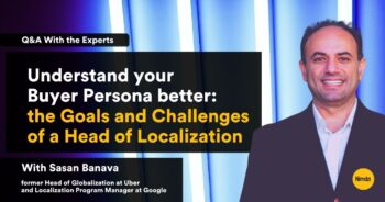 Understand your Buyer Persona better: the Goals and Challenges of a Head of Localization – Q&A Session