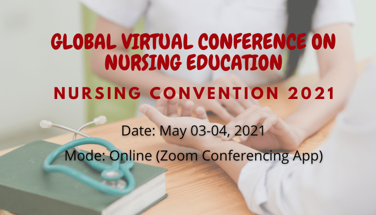 Global Virtual Conference on Nursing Education (Nursing Convention 2021)