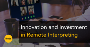 Innovation and Investment in Remote Interpreting