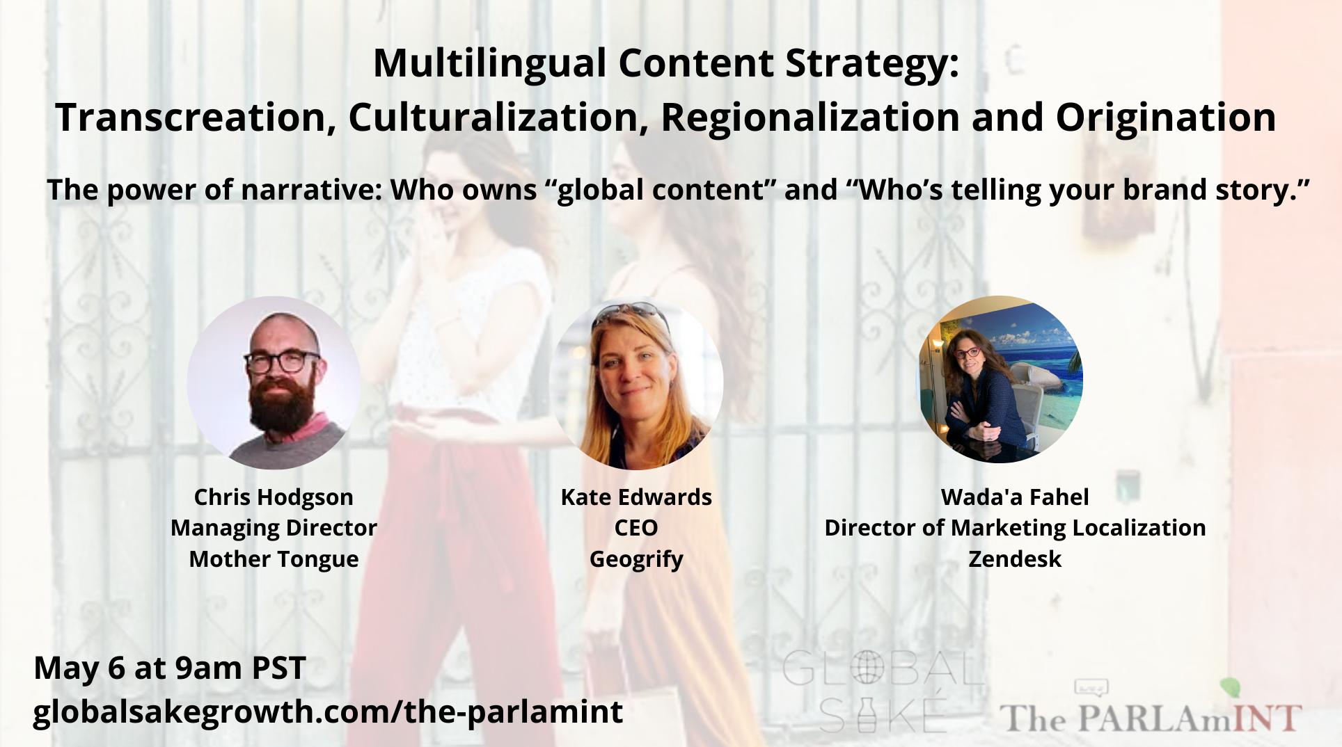 GlobalSaké The PARLAmINT: Multilingual content strategy: transcreation, culturalization, regionalization and local content origination