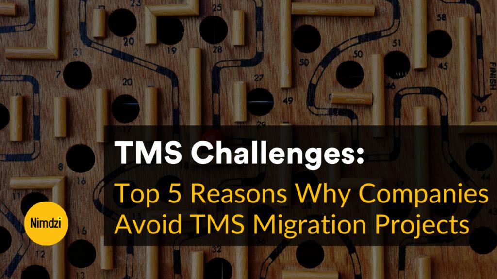 TMS migration challegnes