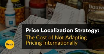 Price Localization Strategy: The Cost of Not Adapting Pricing Internationally