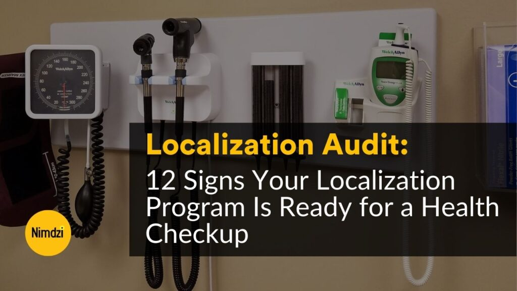Localization Audit: 12 Signs Your Localization Program Is Ready for a Health Checkup