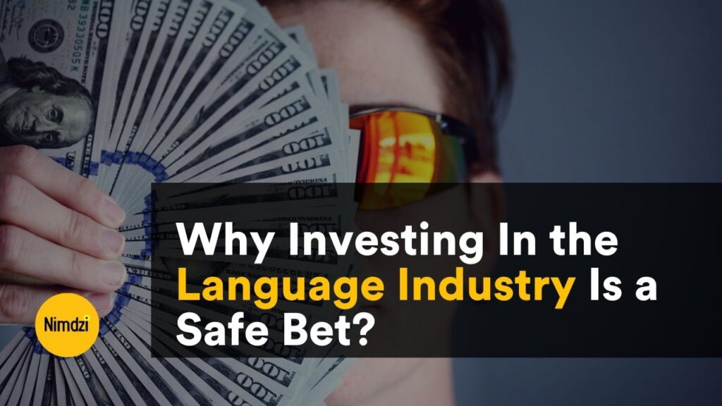Why Investing In the Language Industry Is a Safe Bet