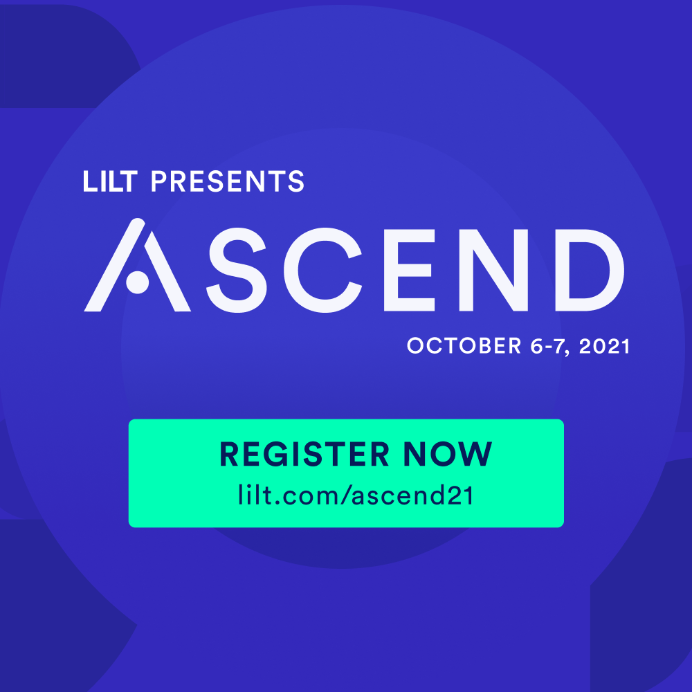 Lilt's Annual Conference: Ascend 2021 – Ignite the Global Customer Experience Revolution