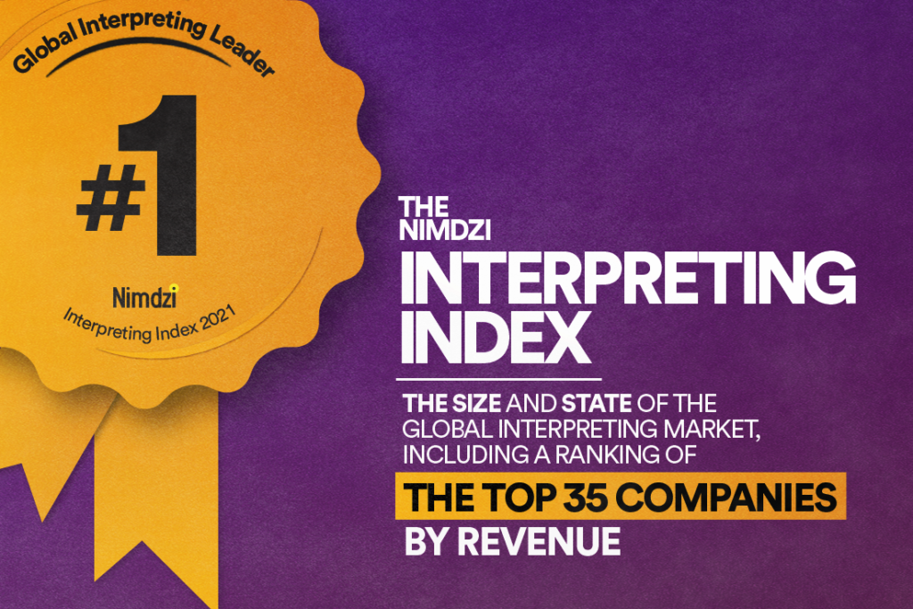 The 2021 Nimdzi Interpreting Index: The Ranking of the Top 35 Largest Interpreting Service Providers